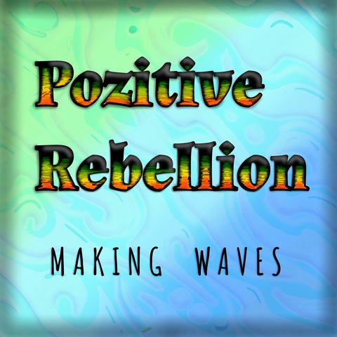 Positive Rebellion